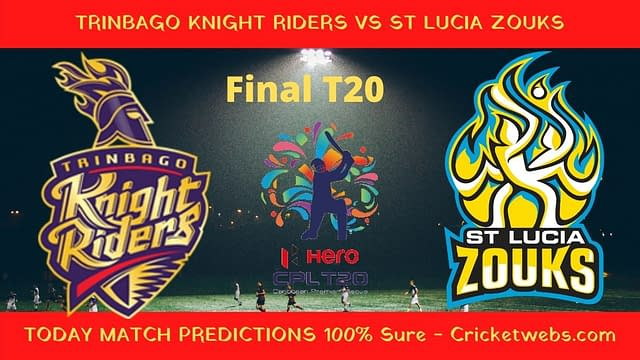 Who Will Win-Trinbago Knight Riders vs St Lucia Zouks-Final T20-CPL Prediction