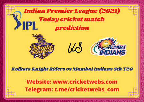 Cricket Betting Tips and Dream11 Cricket Match Predictions: Kolkata Knight Riders vs Mumbai Indians 5th T20 IPL 2021