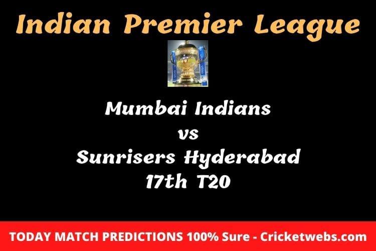 Mumbai Indians vs Sunrisers Hyderabad 17th T20 Match Prediction