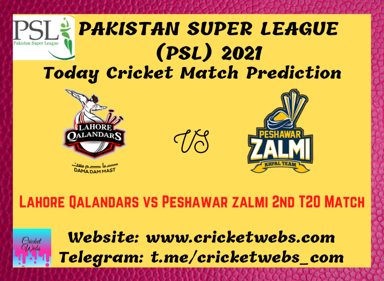 Cricket Betting Tips and Dream11 Cricket Match Predictions Lahore Qalandars vs Peshawar Zalmi 2nd T20 PSL 2021