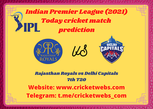 Cricket Betting Tips and Dream11 Cricket Match Predictions: Rajasthan Royals vs Delhi Capitals 7th T20 IPL 2021