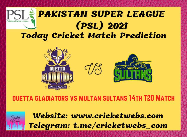 Cricket Betting Tips and Dream11 Cricket Match Predictions Quetta Gladiators vs Multan Sultans 14th T20 PSL 2021