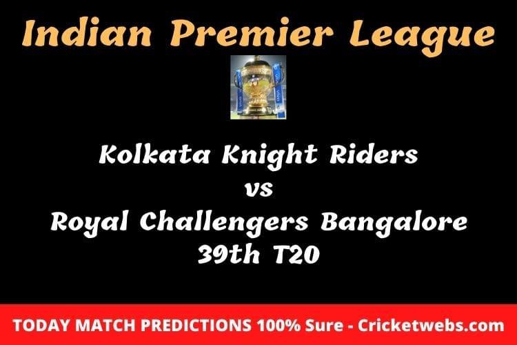 Kolkata Knight Riders vs Royal Challengers Bangalore 39th T20 Match Prediction