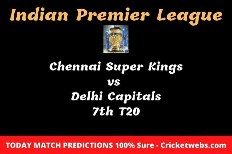 chennai super kings vs delhi capitals 7th t20 match prediction