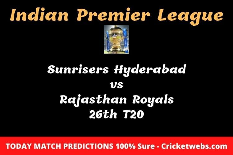 SRH vs RR 26th T20 IPL Match Prediction