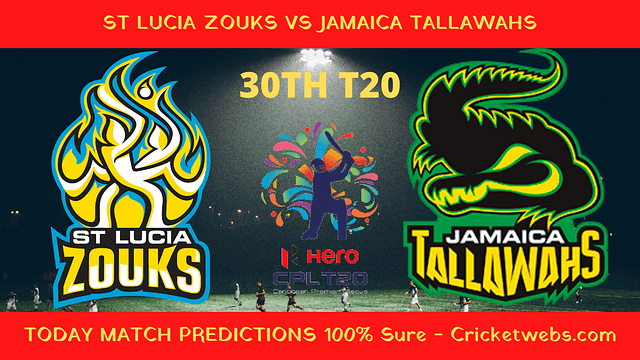 Who Will Win-St Lucia Zouks vs Jamaica Tallawahs-30th T20-CPL Prediction