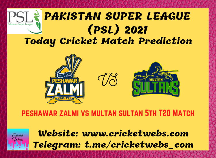 Cricket Betting Tips and Dream11 Cricket Match Predictions Peshawar Zalmi vs Multan Sultans 5th T20 PSL 2021