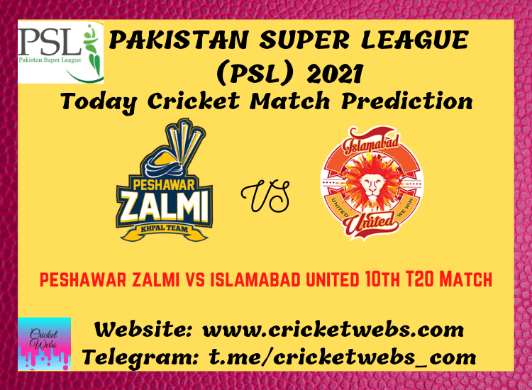 Cricket Betting Tips and Dream11 Cricket Match Predictions Peshawar Zalmi vs Islamabad United 10th T20 PSL 2021