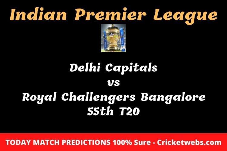 Delhi Capitals vs Royal Challengers Bangalore 55th T20 Match Prediction