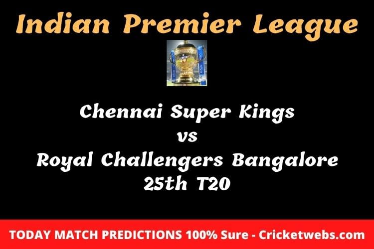 CSK vs RCB 25th T20 Match Prediction