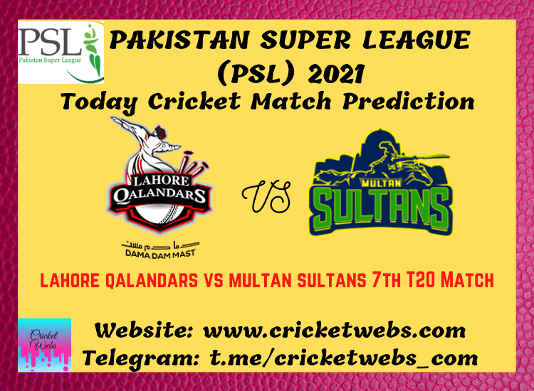 Cricket Betting Tips and Dream11 Cricket Match Predictions Lahore Qalandars vs Multan Sultans 7th T20 PSL 2021