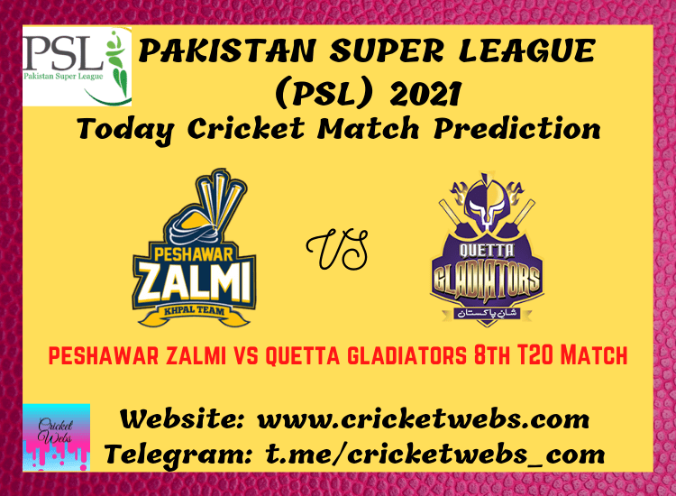 Cricket Betting Tips and Dream11 Cricket Match Predictions Peshawar Zalmi vs Quetta Gladiators 8th T20 PSL 2021