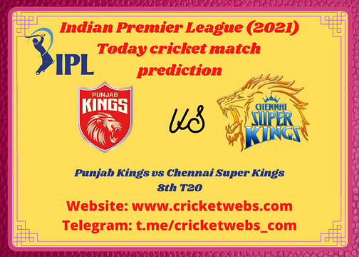 Cricket Betting Tips and Dream11 Cricket Match Predictions: Punjab Kings vs Chennai Super Kings 8th T20 IPL 2021
