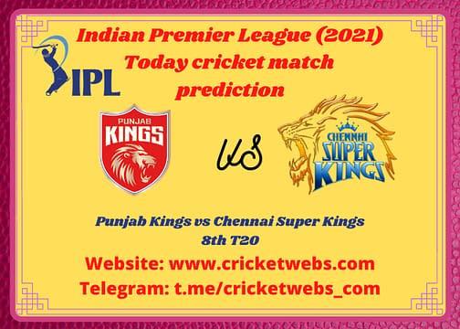 Cricket Betting Tips and Dream11 Cricket Match Predictions: Punjab Kings vs Chennai Super Kings 8th T20 IPL 2021
