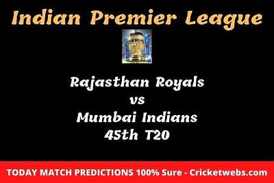 Rajasthan Royals vs Mumbai Indians 45th T20 Match Prediction