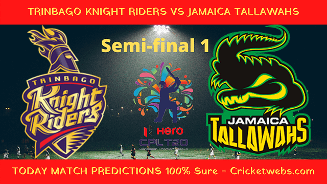 Who Will Win-Trinbago Knight Riders vs Jamaica Tallawahs-1st Semi-Final T20-CPL Prediction
