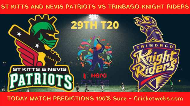 Who Will Win-St Kitts And Nevis Patriots vs Trinbago Knight Riders-29th T20-CPL Prediction