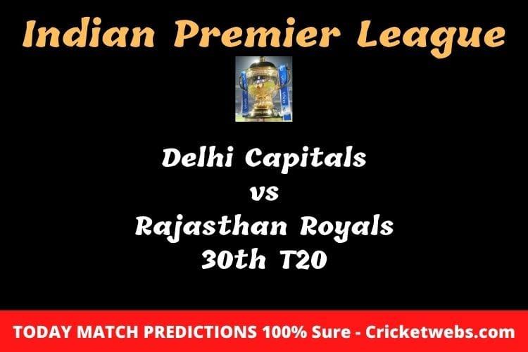 Delhi Capitals vs Rajasthan Royals 30th T20 Match Prediction