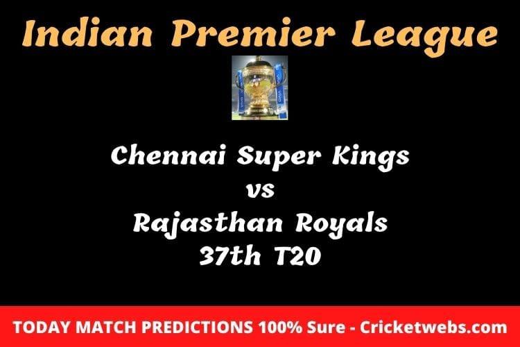 Chennai Super Kings vs Rajasthan Royals 37th T20 Match Prediction
