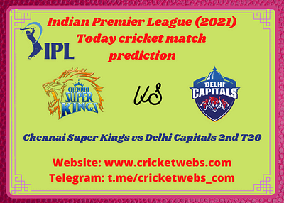 Who Will Win Delhi Capitals vs Chennai Super Kings 2nd T20 IPL 2021 Prediction