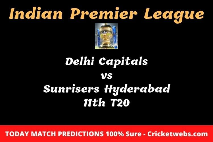 delhi capitals vs sunrisers hyderabad 11th t20 match prediction