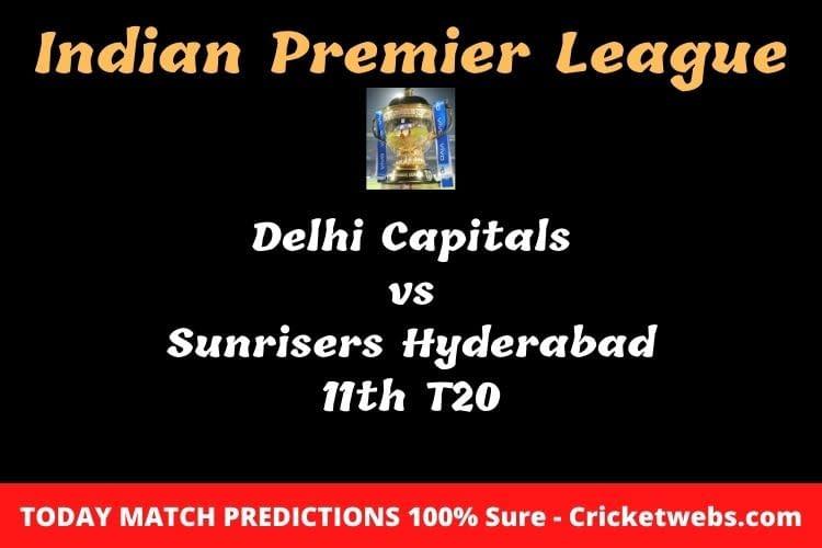 delhi capitals vs sunrisers hyderabad 11th t20 match prediction
