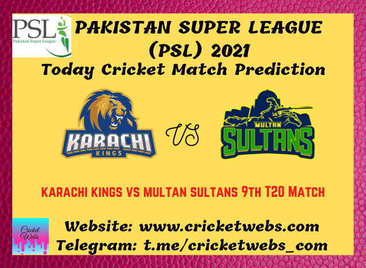 Cricket Betting Tips and Dream11 Cricket Match Predictions Karachi Kings vs Multan Sultans 9th T20 PSL 2021