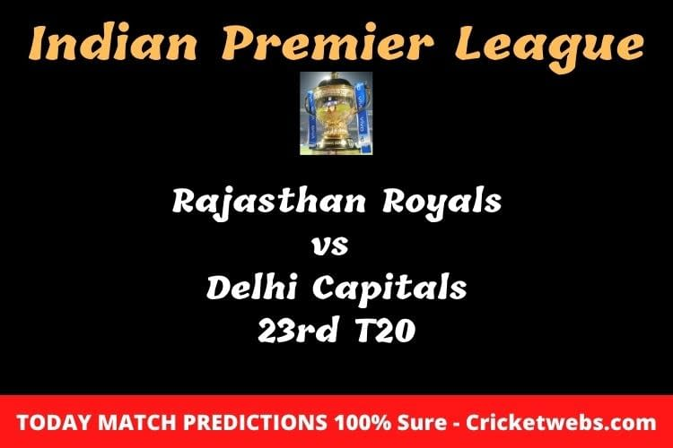 Rajasthan Royals vs Delhi Capitals 23rd T20 Match Prediction