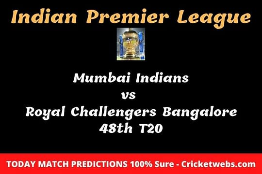 Who will win today Mumbai Indians vs Royal Challengers Bangalore 48th t20 IPL match prediction?