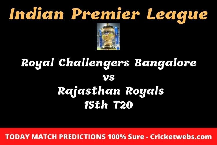 Royal Challengers Bangalore vs Rajasthan Royals 15th T20 Match Prediction