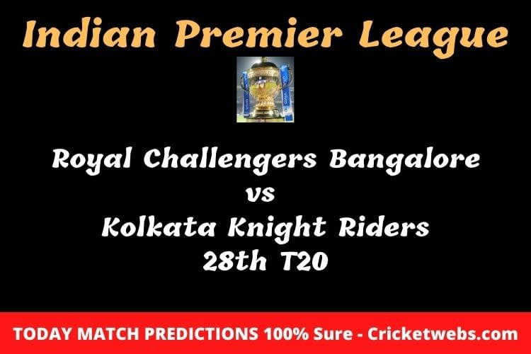 Royal Challengers Bangalore vs Kolkata Knight Riders 28th T20 Match Prediction