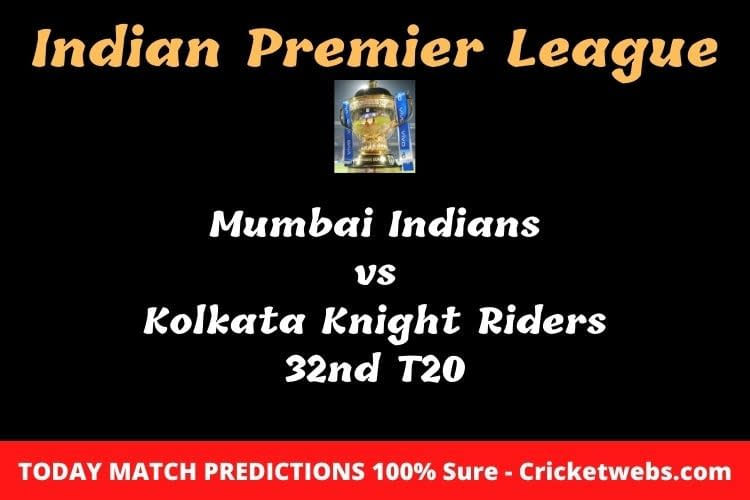 Mumbai Indians vs Kolkata Knight Riders 32nd T20 Match Prediction