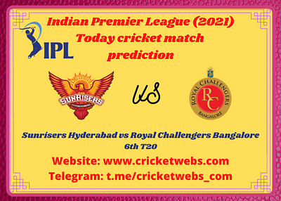 Who Will Win Sunrisers Hyderabad vs Royal Challengers Bangalore 6th T20 IPL 2021 Prediction