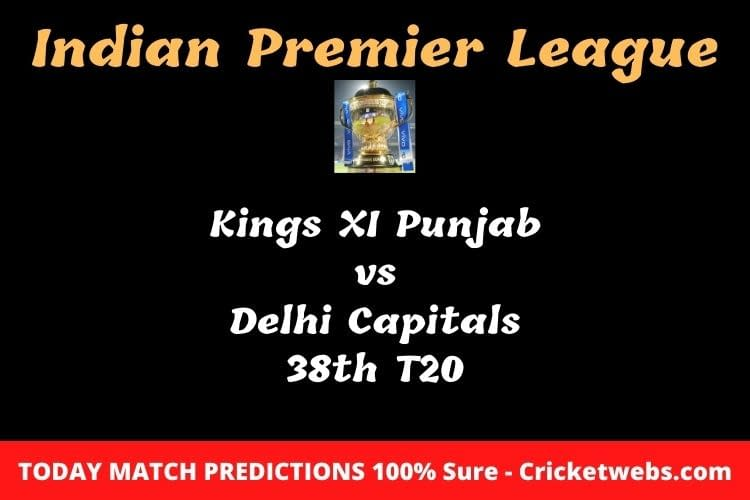 Kings XI Punjab vs Delhi Capitals 38th T20 Match Prediction