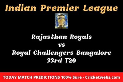 Rajasthan Royals vs Royal Challengers Bangalore 33rd T20 Match Prediction