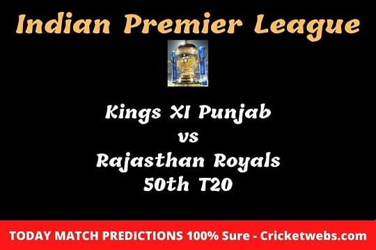 Who will win today Kings XI Punjab vs Rajasthan Royals 50th t20 IPL match prediction?
