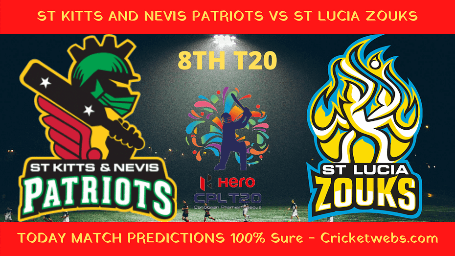 ST KITTS AND NEVIS PATRIOTS VS ST LUCIA ZOUKS Match Prediction