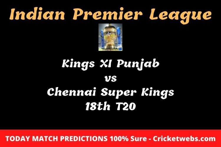 Kings XI Punjab vs Chennai Super Kings 18th T20 Match Prediction