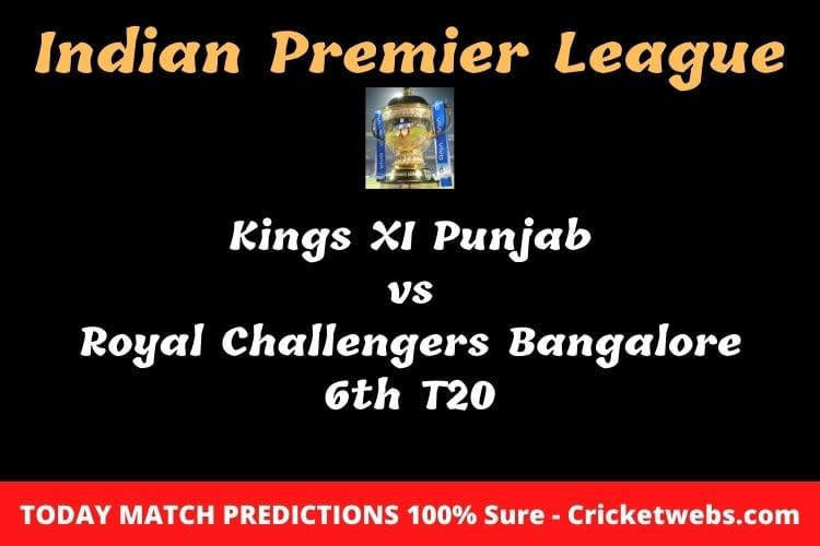 Who Will Win KXIP vs RCB 6th T20 Match Prediction