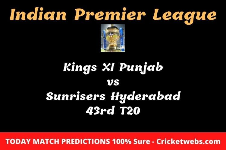Kings XI Punjab vs Sunrisers Hyderabad 43rd T20 Match Prediction