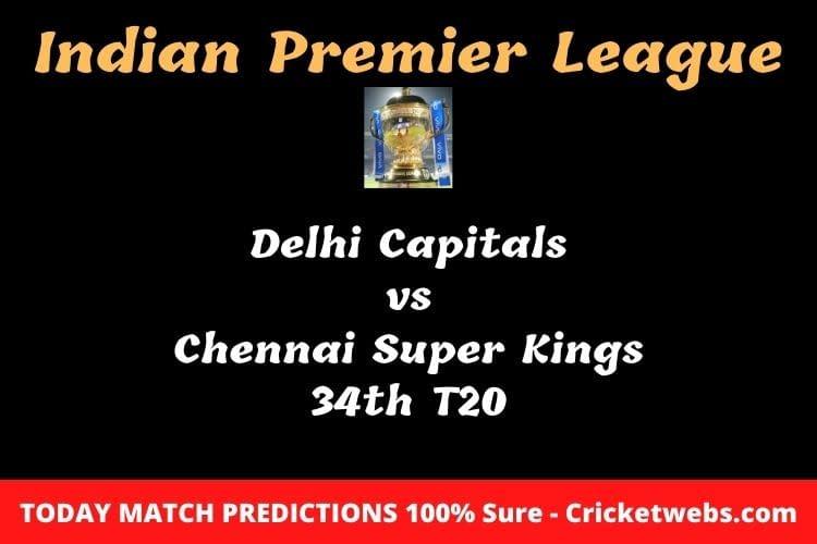 Delhi Capitals vs Chennai Super Kings 34th T20 Match Prediction