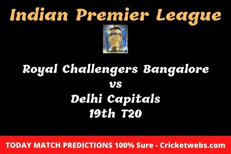 Royal Challengers Bangalore vs Delhi Capitals 19th T20 Match Prediction