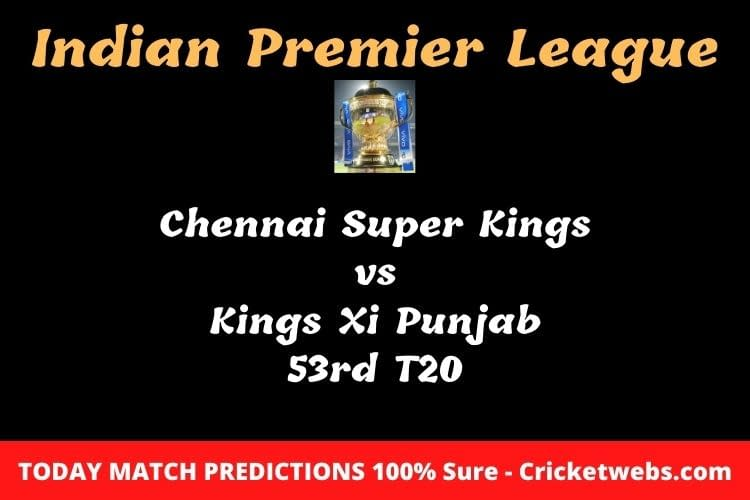 Chennai Super Kings vs Kings Xi Punjab 53rd T20 Match Prediction