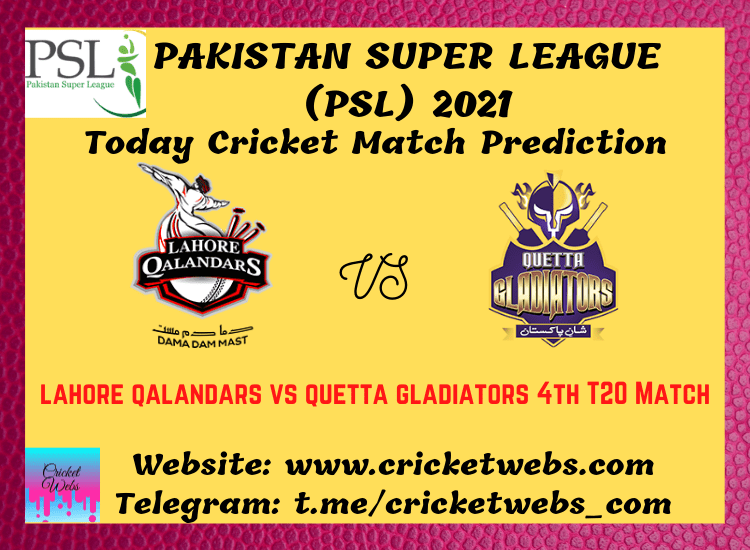 Cricket Betting Tips and Dream11 Cricket Match Predictions Lahore Qalandars vs Quetta Gladiators 4th T20 PSL 2021
