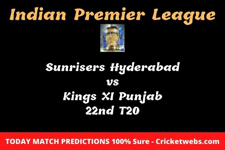 SRH vs KXIP 22nd T20 Match Prediction